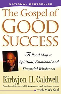 The Gospel of Good Success: A Road Map to Spiritual, Emotional and Financial Wholeness 9780684863078