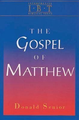 The Gospel of Matthew: Interpreting Biblical Texts Series 9780687008483
