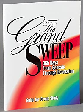 The Grand Sweep (Leader's Guide for Group Study): 365 Days from Genesis Through Revelation 9780687720538