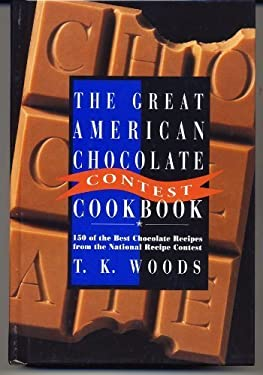 The Great American Chocolate Contest Cookbook: Featuring 150 of the Best Chocolate Recipes from the National Recipe Contest 9780688133955