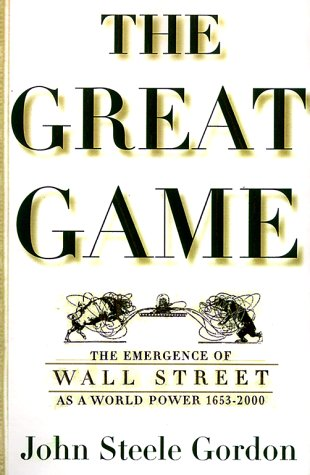 The Great Game: The Emergence of Wall Street as a World Power: 1653-2000 9780684832876