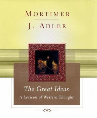 The Great Ideas: A Lexicon of Western Thought 9780684859217