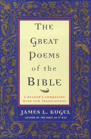 The Great Poems of the Bible: A Reader's Companion with New Translations 9780684857749