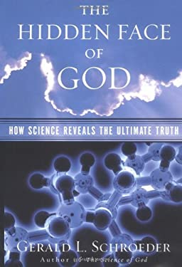 The Hidden Face of God: Science Reveals the Ultimate Truth 9780684870595