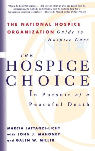 The Hospice Choice: In Pursuit of a Peaceful Death 9780684822693