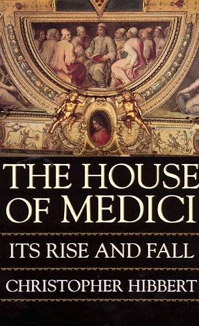 The House of Medici: Its Rise and Fall 9780688053390