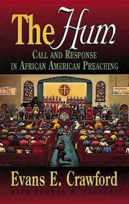 The Hum: Call and Response in African American Preaching 9780687180202