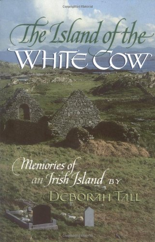 The Island of the White Cow: Memories of an Irish Island 9780689707223