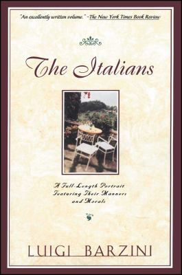 The Italians: A Full-Length Portrait Featuring Their Manners and Morals