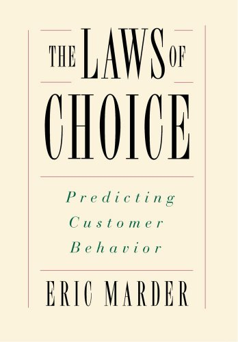 The Laws of Choice: Predicting Customer Behavior 9780684835457