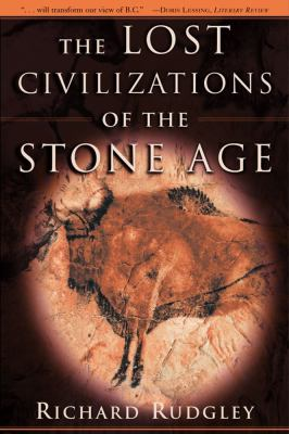 The Lost Civilizations of the Stone Age 9780684862705