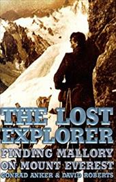 The Lost Explorer: Finding Mallory on Mount Everest 2506316