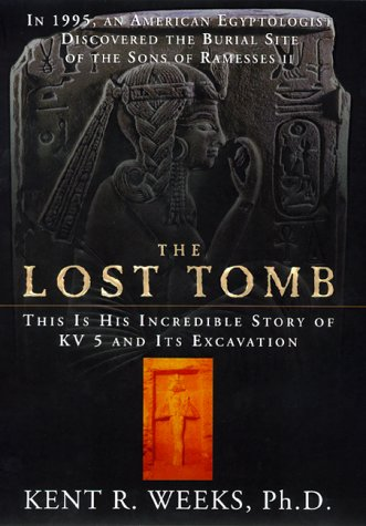 The Lost Tomb: In 1995, an American Egyptologist Discovered the Burial Site of the Sons of Ramesses II--This Is His 9780688150877