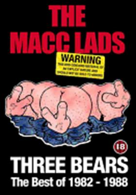 The Macc Lads: Three Bears, the Best of 1982-1988