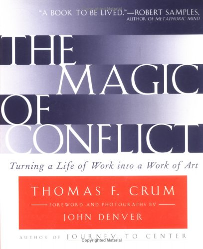 The Magic of Conflict: Turning a Life of Work Into a Work of Art 9780684854489