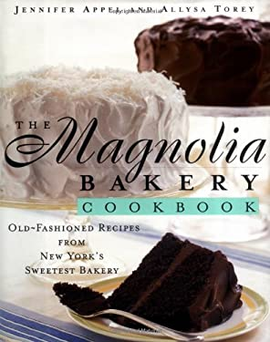 The Magnolia Bakery Cookbook: Old Fashioned Recipes from New York's Sweetest Bakery 9780684859101