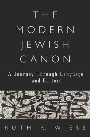 The Modern Jewish Canon: A Journey Through Language and Culture 9780684830759