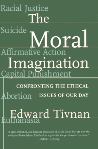 The Moral Imagination: Confronting the Ethical Issues of Our Day 9780684824765