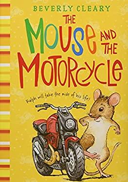 The Mouse and the Motorcycle the Mouse and the Motorcycle 9780688216986
