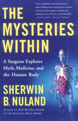 The Mysteries Within: A Surgeon Explores Myth, Medicine, and the Human Body 9780684854878