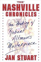 The Nashville Chronicles: The Making of Robert Altman's Masterpiece 2505874