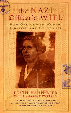 The Nazi Officer's Wife: How One Jewish Woman Survived the Holocaust 9780688177768