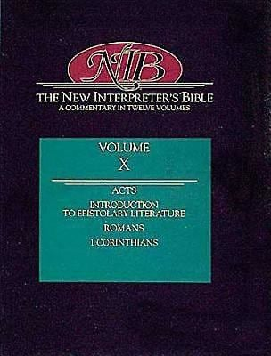 New Interpreter's Bible Volume X: Acts, Introduction to Epistolary Literature, Romans, 1 Corinthians