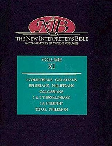 New Interpreter's Bible Volume XI: 2 Corinthians, Galatians, Ephesians, Philippians, Colossians, 1 & 2 Thessalonians, 1 & 2 Timothy, Ti 9780687278244