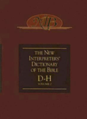 The New Interpreter's Dictionary of the Bible, Volume 2: D-H 9780687333554