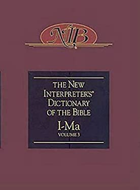 The New Interpreter's Dictionary of the Bible, Volume 3: I-Ma 9780687333653