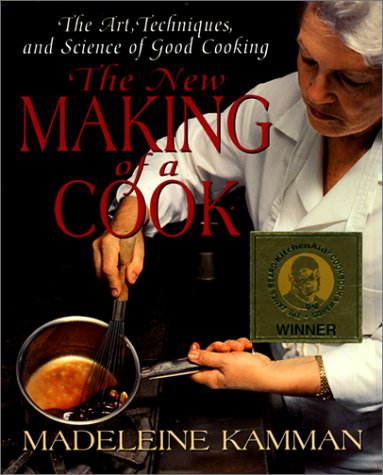 The New Making of a Cook: The Art, Techniques, and Science of Good Cooking 9780688152543
