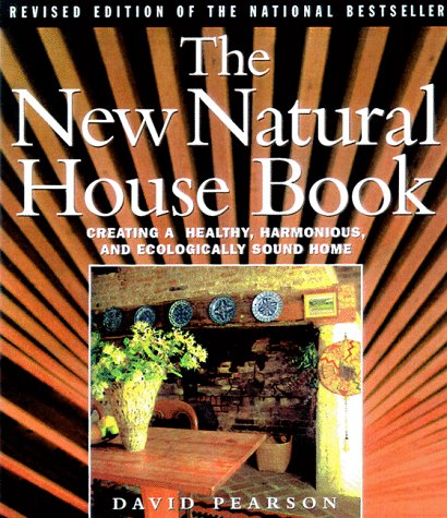 The New Natural House Book: Creating a Healthy, Harmonious, and Ecologically Sound Home 9780684847337