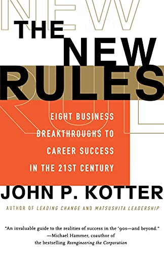 The New Rules: Eight Business Breakthroughs to Career Success in the 21st Century 9780684834252