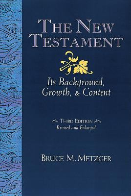 The New Testament: Its Background Growth and Content 3rd Edition 9780687052639