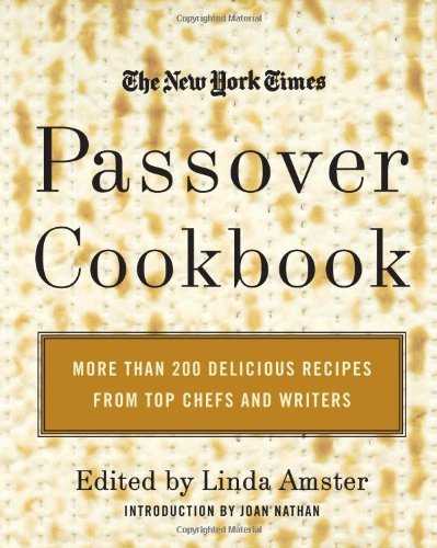The New York Times Passover Cookbook: More Than 200 Delicious Recipes from Top Chefs and Writers 9780688155902