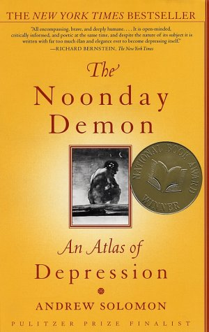 The Noonday Demon: An Atlas of Depression 9780684854670