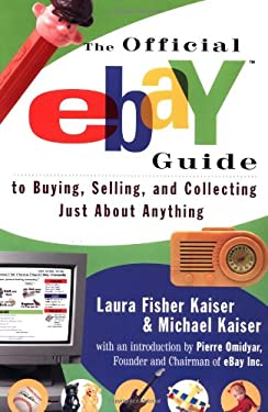 The Official Ebay Guide to Buying, Selling, and Collecting Just about Anything 9780684869544