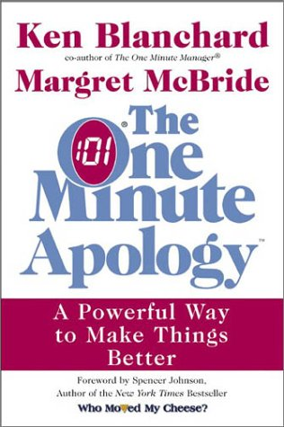 The One Minute Apology: A Powerful Way to Make Things Better 9780688169817