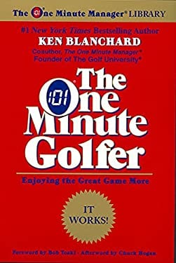 The One Minute Golfer: Enjoying the Great Game More 9780688168490