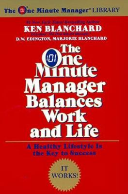 The One Minute Manager Balances Work and Life 9780688168506