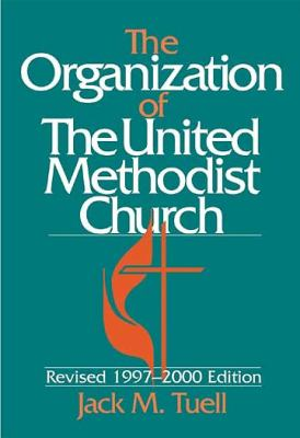 The Organization of the United Methodist Church (Revised 1997-2000 Edition) 9780687056651
