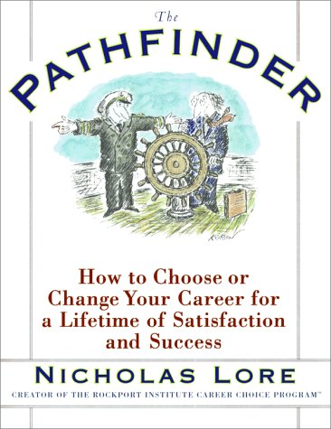 The Pathfinder: How to Choose or Change Your Career for a Lifetime of Satisfaction and Success 9780684823997