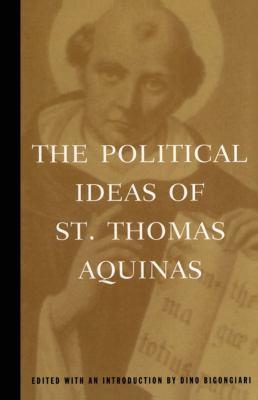 The Political Ideas of St. Thomas Aquinas: Representative Selections 9780684836416