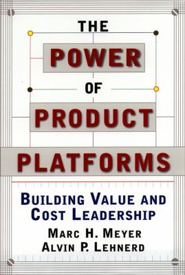 The Power of Product Platforms: Building Value and Cost Leadership 9780684825809