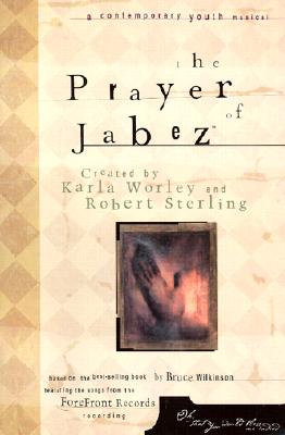 The Prayer of Jabez: A Contemporary Youth Musical: SAB