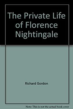 The Private Life of Florence Nightingale - Gordon, Richard