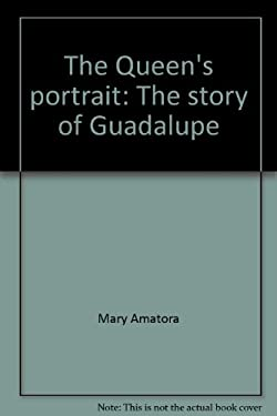 The Queen's portrait: The story of Guadalupe
