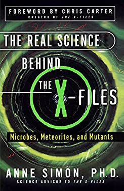 The Real Science Behind the X-Files: Microbes, Meteorites, and Mutants 9780684856186