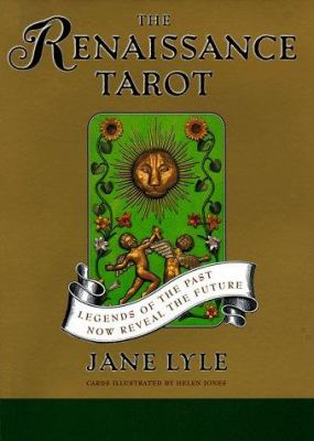 The Renaissance Tarot: Legends of the Past Now Reveal the Future [With 78 Tarot] 9780684854908