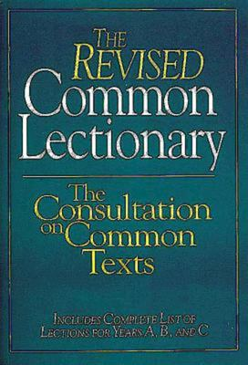 The Revised Common Lectionary: The Consultation on Common Texts 9780687361748